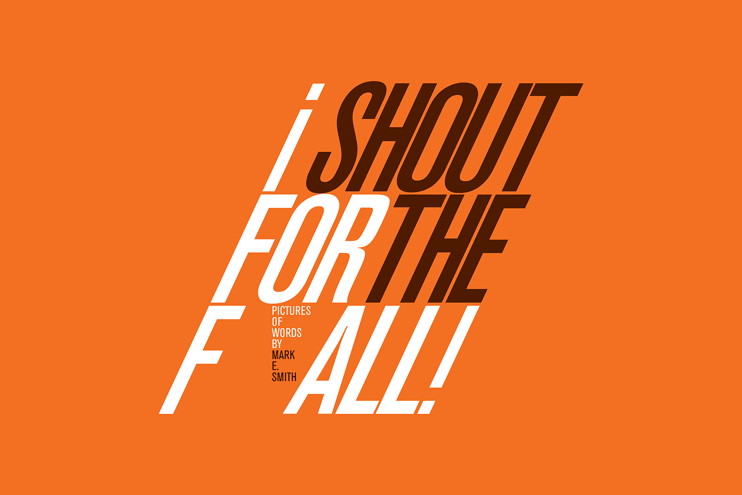i Shout for The Fall, Pictures of Words by Mark E. Smith
